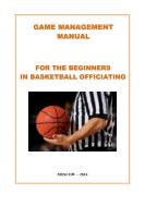 Game management manual for the beginners in basketball officiating: Handbook  for  basketball  referees